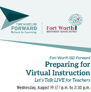 "Fort Worth ISD Forward >> Hosts ""Let's Talk Live"" for Teachers to Discuss Virtual Instruction"